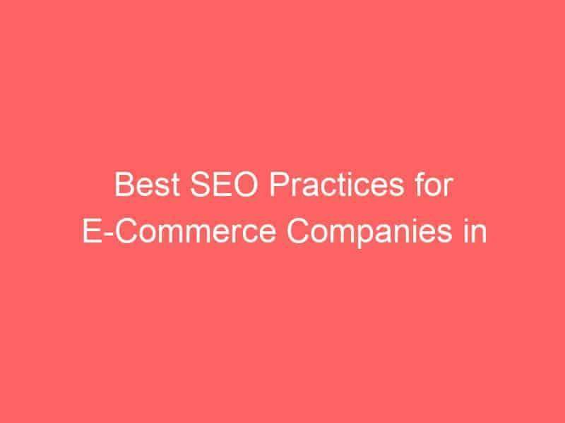 best seo practices for e commerce companies in 2018 3085 seo sri lanka