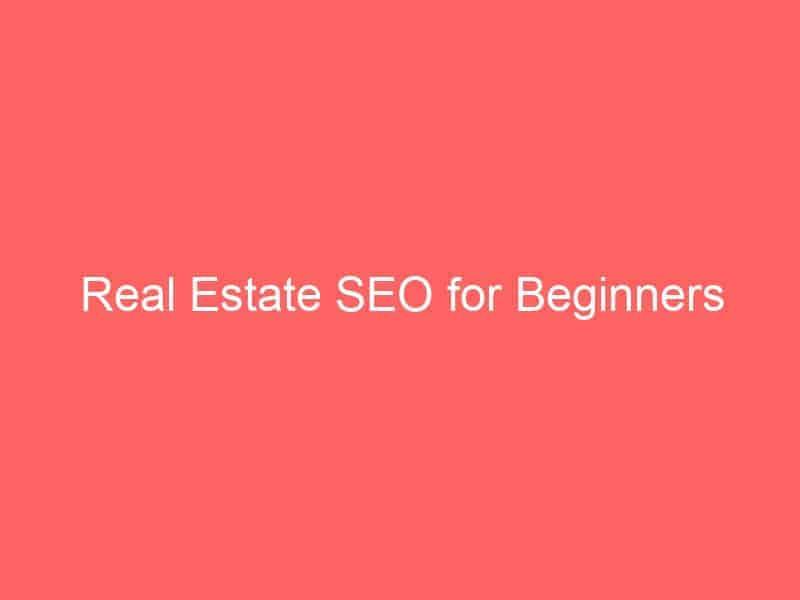 real estate seo for beginners 3091 seo sri lanka